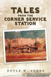 Tales from the Corner Service Station by Doyle W. Jones