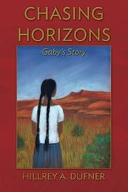 CHASING HORIZONS by Hillrey A Dufner