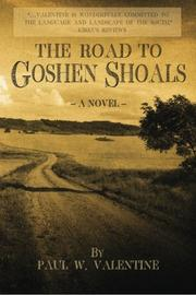 The Road to Goshen Shoals by Paul W. Valentine