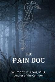 The Pain Doc by Wilmont R. Kreis