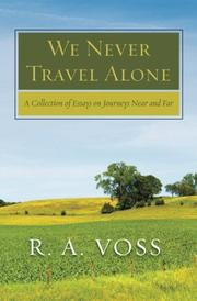 WE NEVER TRAVEL ALONE by R. A. Voss