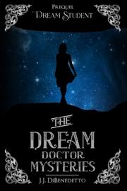 Dream Student by J.J. DiBenedetto
