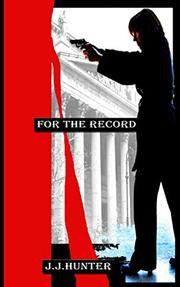 FOR THE RECORD by J. J.  Hunter