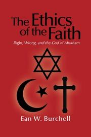 The Ethics of the Faith by Ean W Burchell