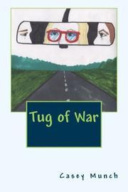 TUG OF WAR by Casey O Munch