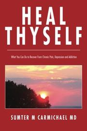 HEAL THYSELF by Sumter M. Carmichael