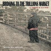 BRIDGING TO THE TRILLIONS MARKET by Mazlan Abang