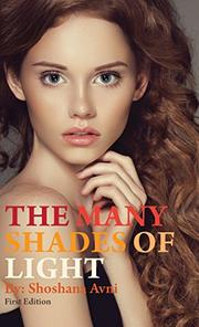 THE MANY SHADES OF LIGHT by Shoshana Avni