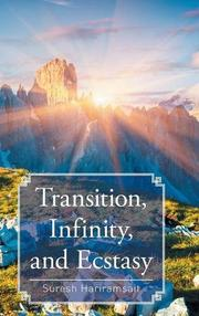 Transition, Infinity, and Ecstasy by Suresh Hariramsait