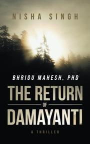 BHRIGU MAHESH, PHD: THE RETURN OF DAMAYANTI by Nisha Singh