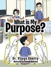 WHAT IS MY PURPOSE? by Vijaya Lakshmi Chetty