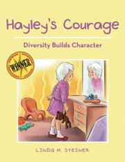 Hayley's Courage by Linda M. Steiner