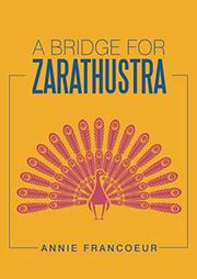 A Bridge for Zarathustra by Annie Francoeur