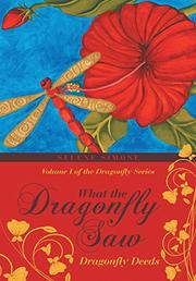 WHAT THE DRAGONFLY SAW by Selene Simone