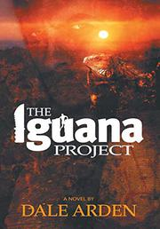 THE IGUANA PROJECT by Dale Arden