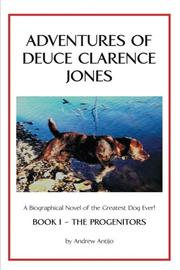 Adventures of Deuce Clarence Jones by Andrew Antijo