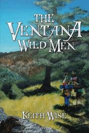 THE VENTANA WILD MEN by Keith Wise