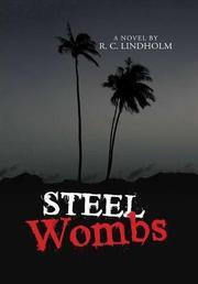 STEEL WOMBS by R.C. Lindholm
