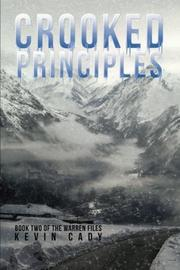 CROOKED PRINCIPLES by Kevin Cady