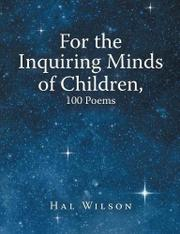 FOR THE INQUIRING MINDS OF CHILDREN by Hal Wilson