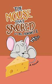 THE MOUSE THAT SNORED by Mel  Horowitz