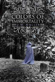 Colors of Immortality by J.M. Muller
