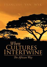 When Cultures Intertwine – The African Way by Francois Van Wyk