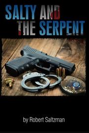 SALTY & THE SERPENT by Robert Saltzman