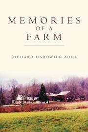 MEMORIES OF A FARM by Richard Hardwick Addy