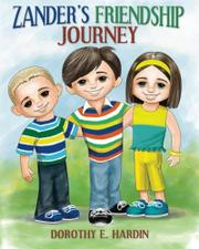 Zander's Friendship Journey by Dorothy E. Hardin