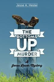 THE BOTTOMS UP MURDER by Jesse A. Hester