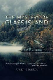 THE MYSTERY OF GLASS ISLAND by Randy S Burton