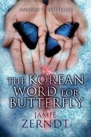 THE KOREAN WORD FOR BUTTERFLY by James Zerndt