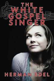 THE WHITE GOSPEL SINGER by Herman Edel