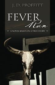 FEVER RUN by J. D. Proffitt
