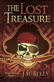 THE LOST TREASURE by J.M. Kelly