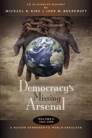 Democracy's Missing Arsenal by Michael B. King
