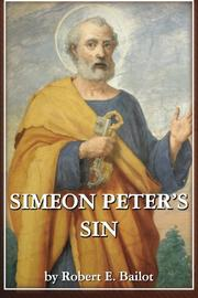 SIMEON PETER'S SIN by Robert E. Bailot