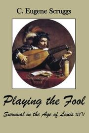 PLAYING THE FOOL by C. Eugene Scruggs
