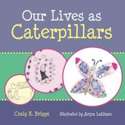 OUR LIVES AS CATERPILLARS by Craig E. Briggs