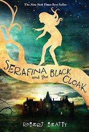 SERAFINA AND THE BLACK CLOAK by Robert Beatty