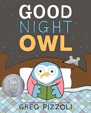 GOOD NIGHT OWL by Greg Pizzoli