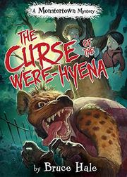 THE CURSE OF THE WERE-HYENA by Bruce Hale