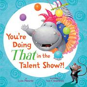 YOU'RE DOING THAT IN THE TALENT SHOW?! by Lynn Plourde