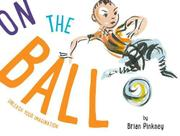 ON THE BALL by Brian Pinkney