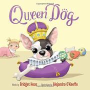 QUEEN DOG by Bridget Heos