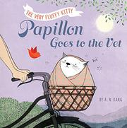 PAPILLON GOES TO THE VET by A.N. Kang