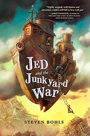 JED AND THE JUNKYARD WAR by Steven Bohls