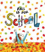 FALL IS FOR SCHOOL by Robert Neubecker