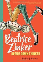 BEATRICE ZINKER, UPSIDE DOWN THINKER by Shelley  Johannes